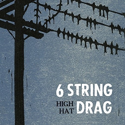 6 STRING DRAG <br/> <small>HIGH HAT (REISSUE) (REIS)</small>