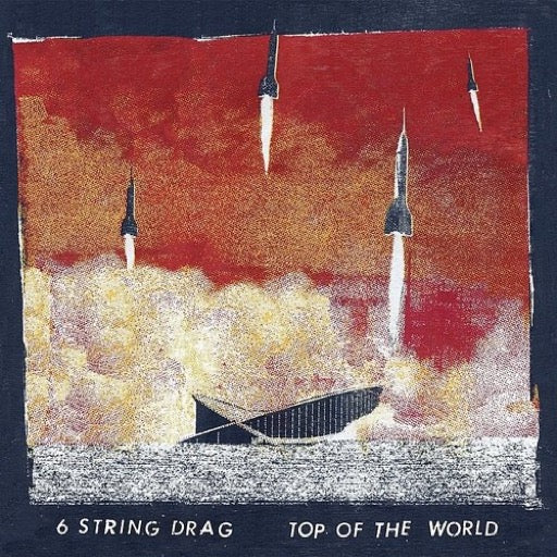 6 STRING DRAG <br/> <small>TOP OF THE WORLD</small>