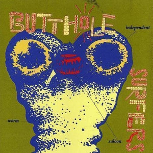 BUTTHOLE SURFERS <br/> <small>INDEPENDENT WORM SALOON (BLUE)</small>