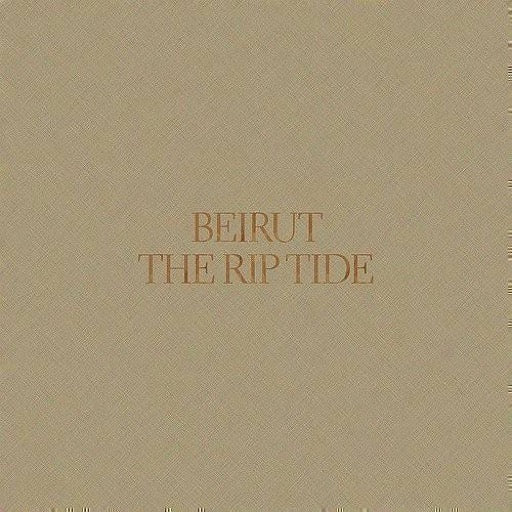 BEIRUT <br/> <small>RIP TIDE</small>