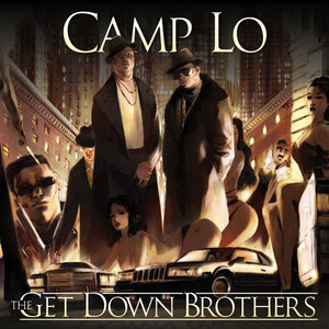CAMP LO <br/> <small>GET DOWN BROTHERS + ON THE WAY</small>