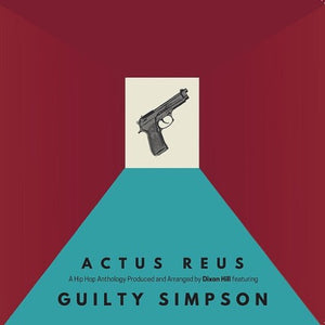 GUILTY SIMPSON & DIXON HILL <br/> <small>ACTUS REUS</small>