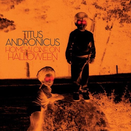 TITUS ANDRONICUS <br/> <small>HOME ALONE ON HALLOWEEN</small>