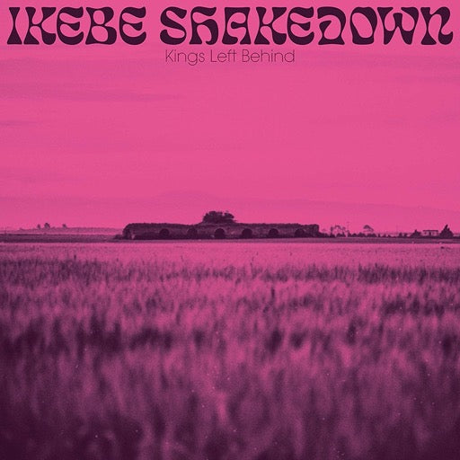 IKEBE SHAKEDOWN <br/> <small>KINGS LEFT BEHIND</small>