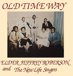 JEFFREY ROBERSON & THE NEW LIF <br/> <small>OLD TIME WAY</small>