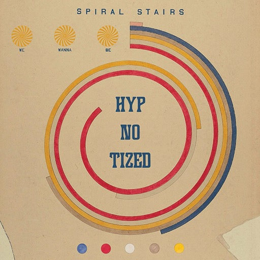 SPIRAL STAIRS <br/> <small>WE WANNA BE HYP-NO-TIZED</small>
