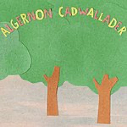 ALGERNON CADWALLADER <br/> <small>SOME KIND OF CADWALLADER</small>