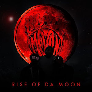 BLACK MOON <br/> <small>RISE OF DA MOON</small>