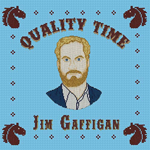 GAFFIGAN,JIM <br/> <small>QUALITY TIME</small>