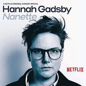 GADSBY,HANNAH <br/> <small>NANETTE</small>