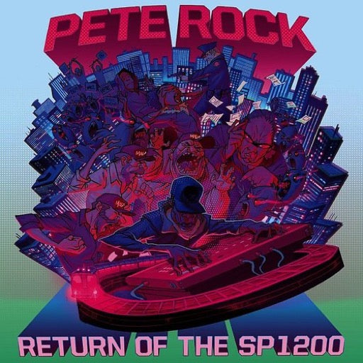 PETE ROCK <br/> <small>RETURN OF THE SP 1200</small>