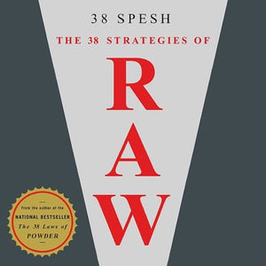 38 SPESH <br/> <small>38 STRATEGIES OF RAW</small>