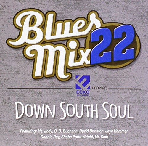 BLUES MIX 22: DOWN SOUTH SOUL <br/> <small>BLUES MIX 22: DOWN SOUTH SOUL</small>