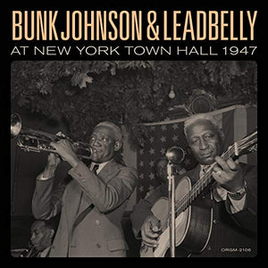 JOHNSON,BUNK & LEAD BELLY <br/> <small>BUNK JOHNSON & LEADBELLY AT NE</small>