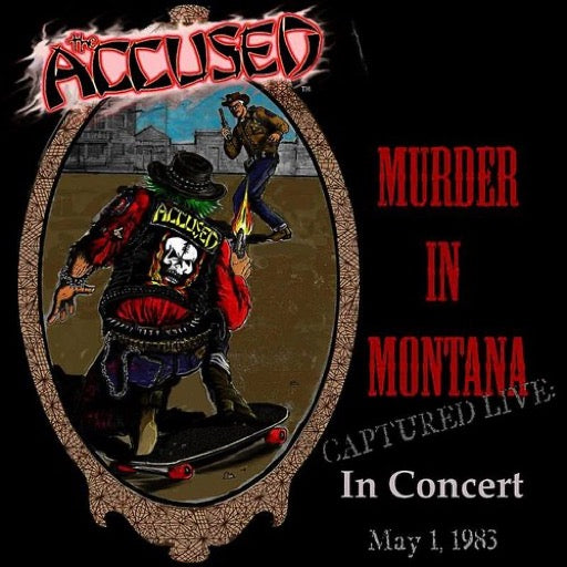 ACCUSED <br/> <small>MURDER IN MONTANA (COLV)</small>