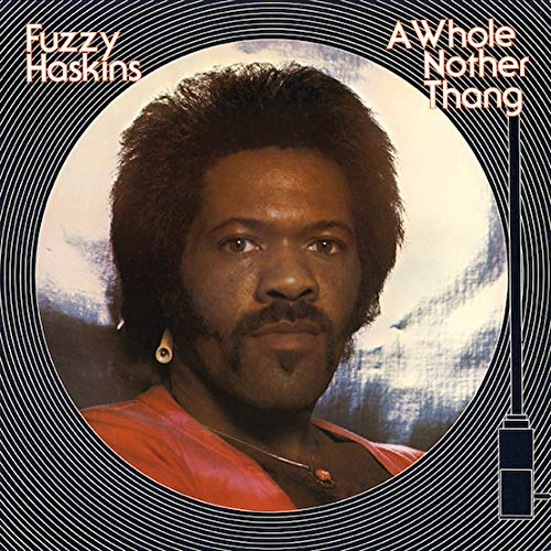 HASKINS,FUZZY <br/> <small>RSD WHOLE NOTHER THANG (LTD)</small>