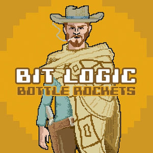 BOTTLE ROCKETS <br/> <small>BIT LOGIC (DIG)</small>