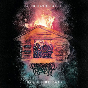 HARRIS,JASON HAWK <br/> <small>LOVE & THE DARK (DIG)</small>