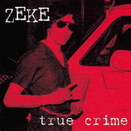 ZEKE <br/> <small>TRUE CRIME (LTD) (REIS)</small>