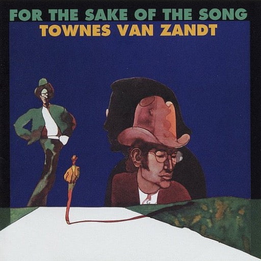 VAN ZANDT,TOWNES <br/> <small>FOR THE SAKE OF THE SONG</small>