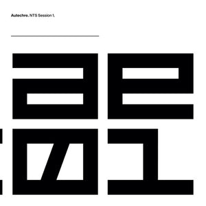 AUTECHRE <br/> <small>NTS SESSION 1</small>