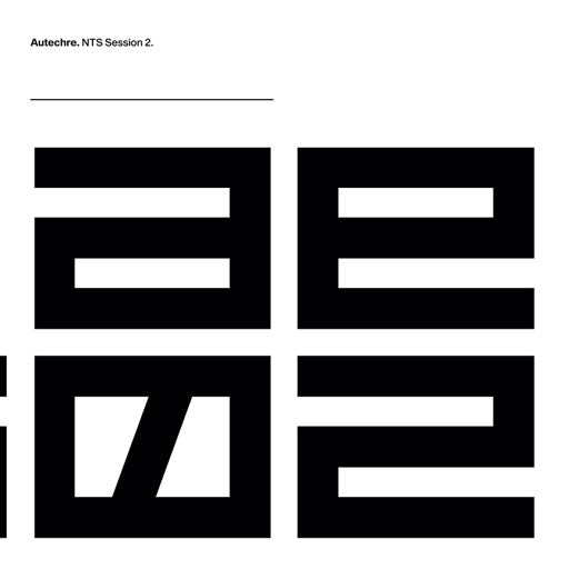 AUTECHRE <br/> <small>NTS SESSION 2</small>
