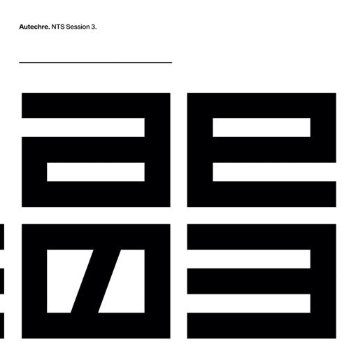 AUTECHRE <br/> <small>NTS SESSION 3</small>