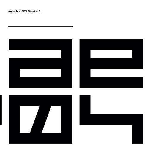 AUTECHRE <br/> <small>NTS SESSION 4</small>