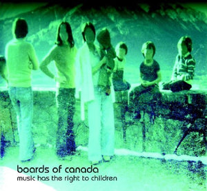BOARDS OF CANADA <br/> <small>MUSIC HAS THE RIGHT TO CHILDRE</small>