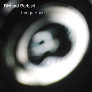 BARBIERI,RICHARD <br/> <small>THINGS BURIED</small>