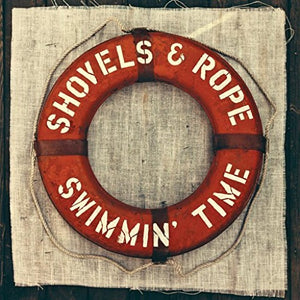 SHOVELS & ROPE <br/> <small>SWIMMIN TIME (BONUS CD) (CVNL)</small>