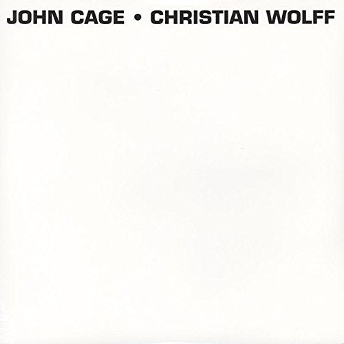 CAGE,JOHN / WOLFF,CHRISTIAN <br/> <small>JOHN CAGE / CHRISTIAN WOLFF</small>