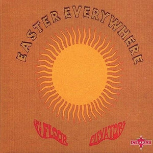13TH FLOOR ELEVATORS <br/> <small>EASTER EVERYWHERE</small>