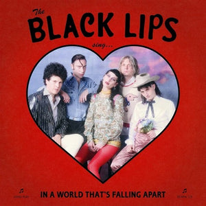 BLACK LIPS <br/> <small>SING IN A WORLD THAT'S FALLING</small>