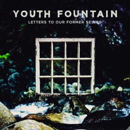 YOUTH FOUNTAIN <br/> <small>LETTERS TO OUR FORMER SE(COLV)</small>