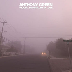 GREEN,ANTHONY <br/> <small>WOULD YOU STILL BE IN LOVE</small>