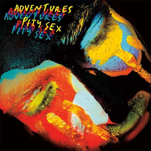 ADVENTURES / PITY SEX <br/> <small>ADVENTURES / PITY SEX (COLORED VINYL) (</small>