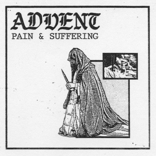 ADVENT <br/> <small>PAIN & SUFFERING</small>