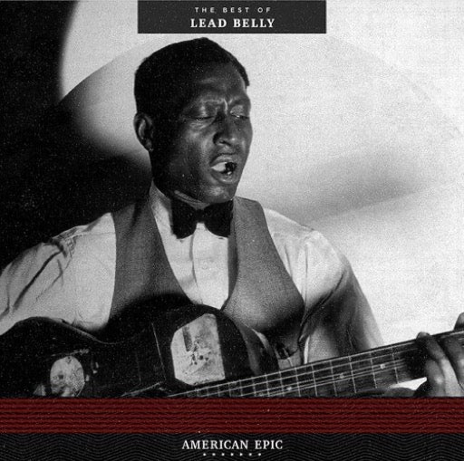 LEADBELLY <br/> <small>AMERICAN EPIC: THE BEST OF LEA</small>
