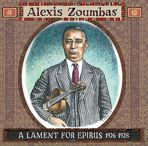 ZOUMBAS,ALEXIS <br/> <small>LAMENT FOR EPIRUS 1926-1928 (W</small>