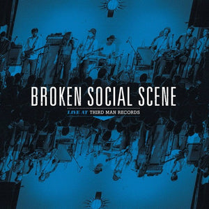 BROKEN SOCIAL SCENE <br/> <small>LIVE AT THIRD MAN</small>