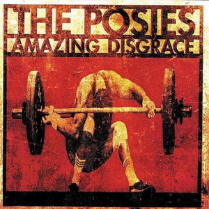 POSIES <br/> <small>AMAZING DISGRACE</small>