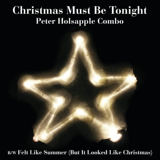 COMBO,PETER HOLSAPPLE <br/> <small>CHRISTMAS MUST BE TONIGHT (REX</small>