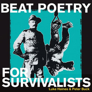 HAINES,LUKE / BUCK,PETER <br/> <small>BEAT POETRY FOR SURVIVALISTS</small>