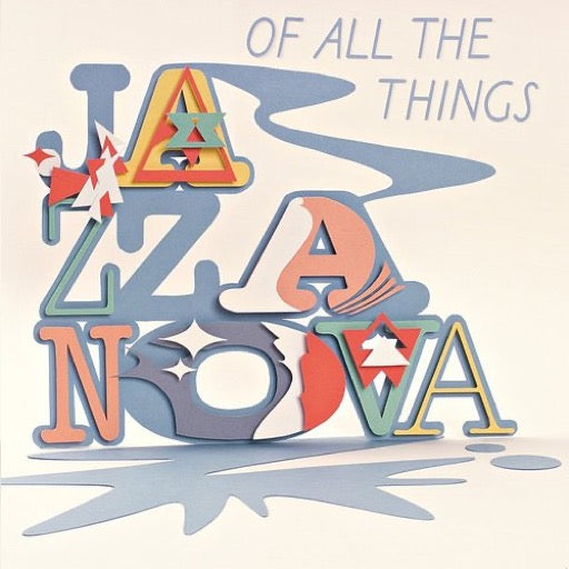JAZZANOVA <br/> <small>OF ALL THE THINGS</small>