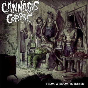 CANNABIS CORPSE <br/> <small>FROM WISDOM TO BAKED (COLV) (L</small>