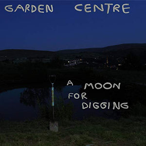 GARDEN CENTRE <br/> <small>MOON FOR DIGGING (BLUE) (COLV)</small>