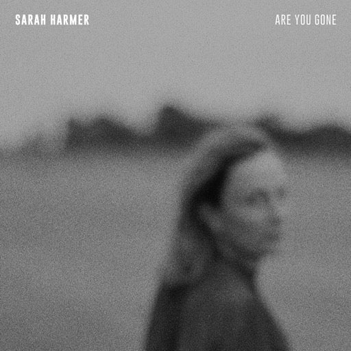 HARMER,SARAH <br/> <small>ARE YOU GONE</small>