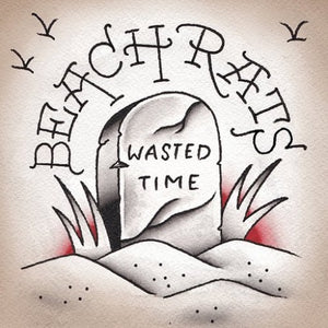 BEACH RATS <br/> <small>WASTED TIME</small>