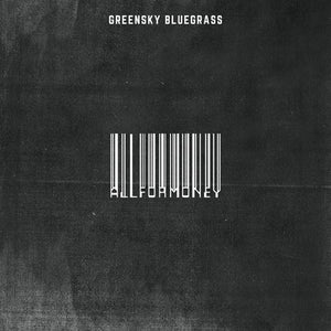 GREENSKY BLUEGRASS <br/> <small>ALL FOR MONEY</small>